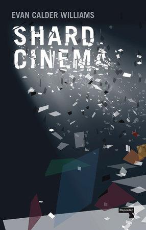 Shard Cinema by Evan Calder Williams