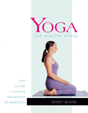 Yoga for Healthy Knees by Sandy Blaine