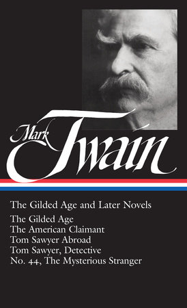 Mark Twain: The Gilded Age and Later Novels