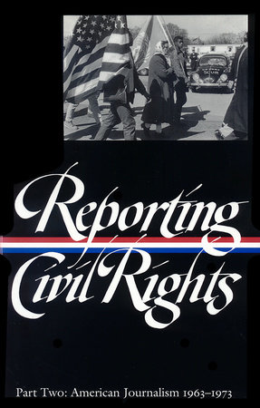 Reporting Civil Rights, Part Two: American Journalism 1963-1973 by Various