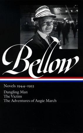 Saul Bellow: Novels 1944-1953 by Saul Bellow