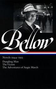 Saul Bellow: Novels 1944-1953