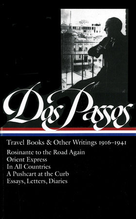 John Dos Passos: Travel Books and Other Writings 1916-1941