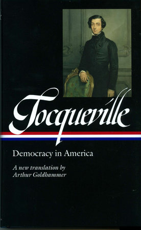 Tocqueville: Democracy in America by Alexis de Tocqueville