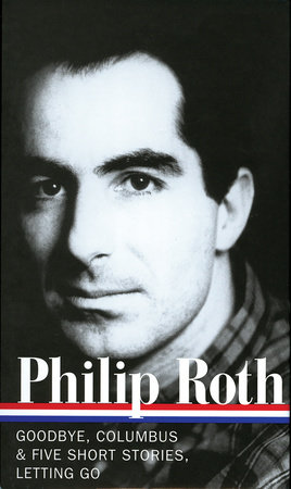 Philip Roth: Novels & Stories 1959-1962: Goodbye, Columbus and Five Short Stories / Letting Go