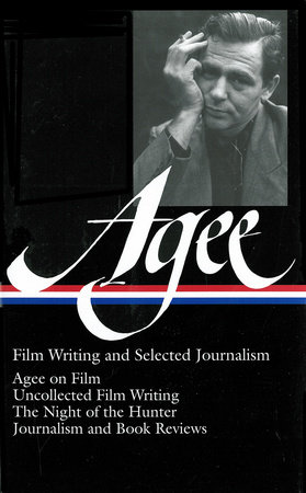 James Agee: Film Writing and Selected Journalism by James Agee