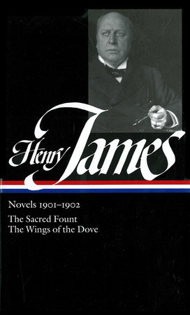 Henry James: Novels 1901-1902: The Wings of the Dove / The Sacred Fount by Henry James