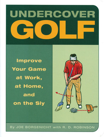 Undercover Golf by Joe Borgenicht