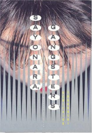 Sayonara, Gangsters by Genichiro Takahashi