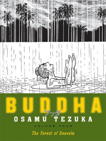 Buddha: Volume 4: The Forest of Uruvela by Osamu Tezuka