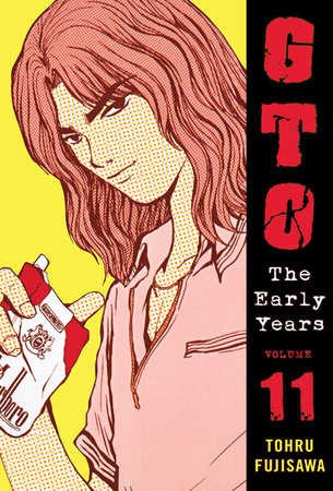 GTO: The Early Years Volume 11 by Tohru Fujisawa