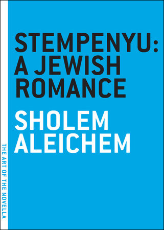 Stempenyu: A Jewish Romance by Sholem Aleichem