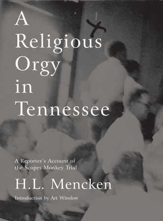 A Religious Orgy in Tennessee by H.L. Mencken