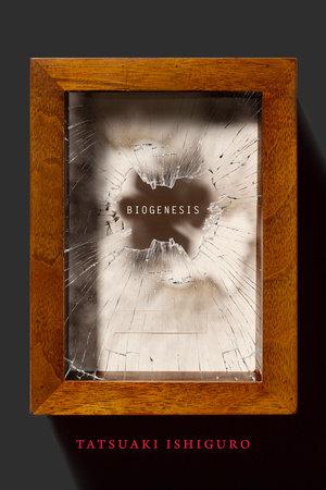 Biogenesis by Tatsuaki Ishiguro