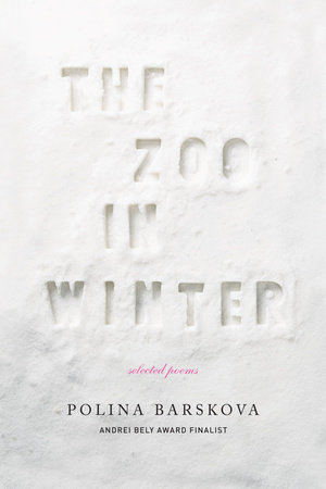 The Zoo in Winter by Polina Barskova