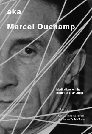 aka Marcel Duchamp by