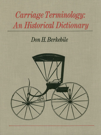 Carriage Terminology by Don H. Berkebile