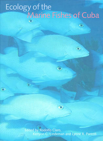 Ecology of the Marine Fishes of Cuba by