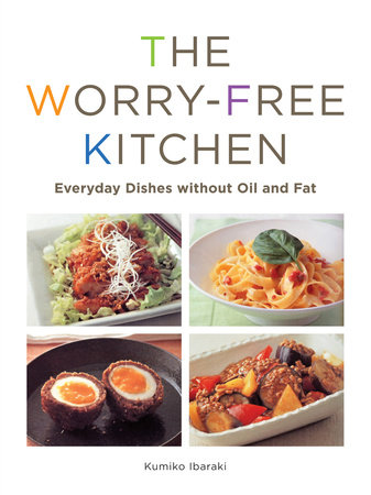 The Worry-Free Kitchen by Kumiko Ibaraki