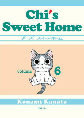 Chi's Sweet Home, volume 6 by Konami Kanata