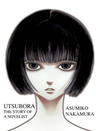 Utsubora - The Story of a Novelist by Asumiko Nakamura