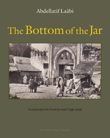 The Bottom of the Jar by Abdellatif Laabi