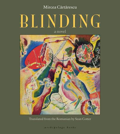 Blinding by Mircea Cartarescu
