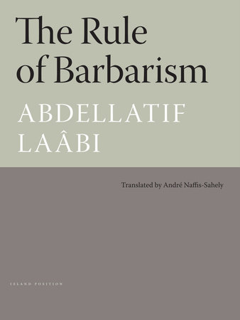The Rule of Barbarism by Abdellatif Laabi