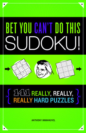 Bet You Can't Do This Sudoku! by Anthony Immanuvel
