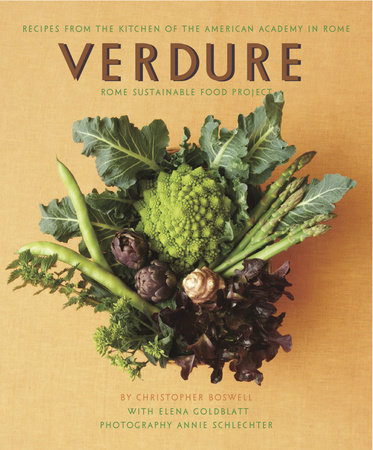 Verdure: Vegetable Recipes from the Kitchen of the American Academy in Rome, Rome Sustainable Food Project by Christopher Boswell