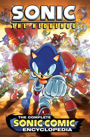 The Complete Sonic the Hedgehog Comic Encyclopedia by Sonic Scribes