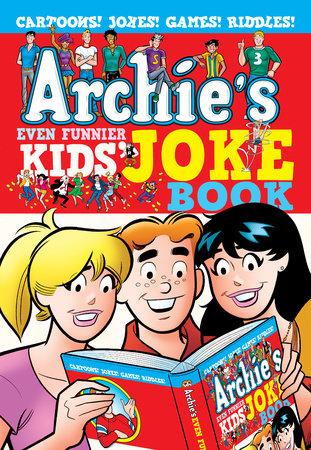 Archie's Even Funnier Kids' Joke Book by Archie Superstars