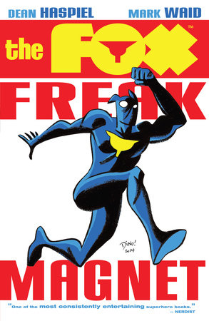 The Fox: Freak Magnet by Mark Waid and Dean Haspiel