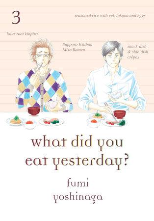What Did You Eat Yesterday?, Volume 3 by Fumi Yoshinaga