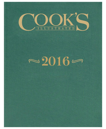 The Complete Cook's Illustrated Magazine 2016 by America's Test Kitchen
