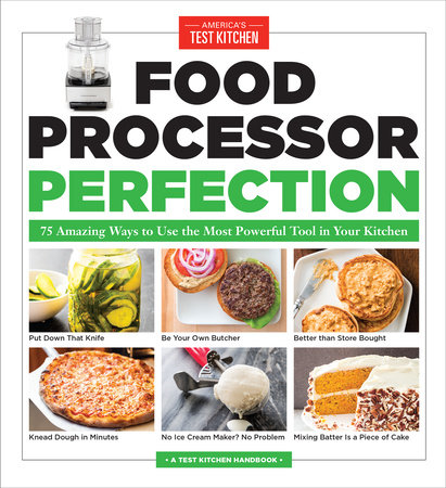 Food Processor Perfection by America's Test Kitchen