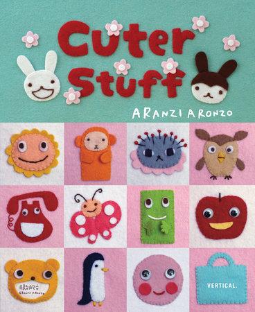 Cuter Stuff by Aranzi Aronzo