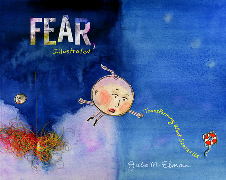 Fear, Illustrated by Julie M. Elman