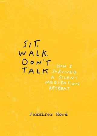 Sit, Walk, Don't Talk by Jennifer Howd