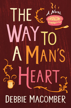 The Way to a Man's Heart by Debbie Macomber