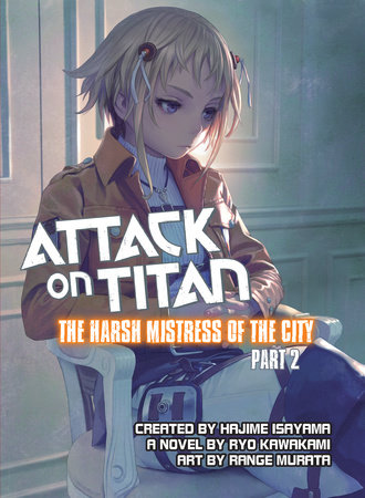 Attack on Titan: The Harsh Mistress of the City, Part 2 by Ryo Kawakami