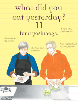 What Did You Eat Yesterday?, Volume 11 by Fumi Yoshinaga