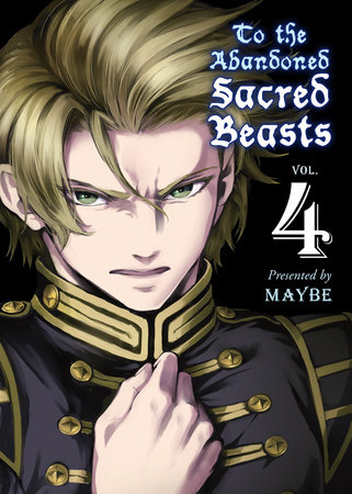 To the Abandoned Sacred Beasts, 4 by Maybe