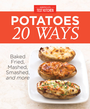 America's Test Kitchen Potatoes 20 Ways by America's Test Kitchen