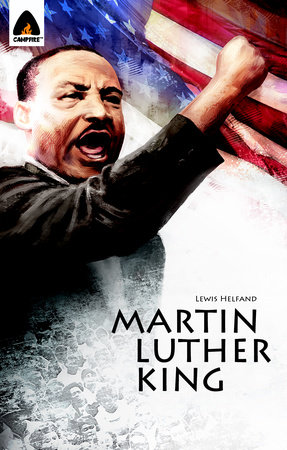 Martin Luther King Jr.: Let Freedom Ring by Michael Teitelbaum and Lewis Helfand