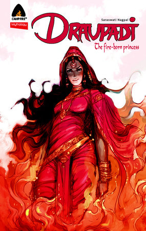 Draupadi: Fire-Born Princess by Saraswati Nagpal
