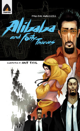 Ali Baba and The Forty Thieves: Reloaded by Poulomi Mukherjee