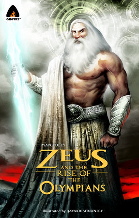 Zeus and the Rise of the Olympians by Ryan Foley