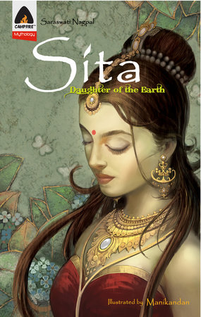 Sita: Daughter of the Earth by Saraswati Nagpal