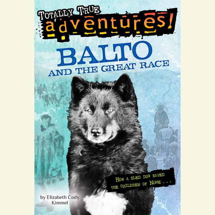 Balto and the Great Race (Totally True Adventures) Cover